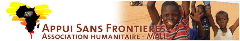 APPUI SANS FRONTIERES  - Association humanitaire - MALI